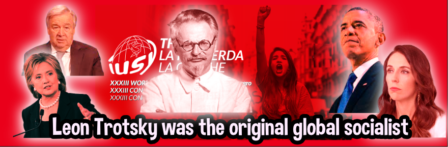 "Jacinda Ardern & Leon Trotsky, the father of ""International Socialism"""