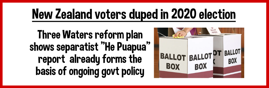Water reforms modeled on He Puapua plan- NZ needs a fresh election!